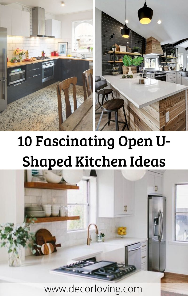10 Fascinating Open U Shaped Kitchen Ideas For Your Home Decor